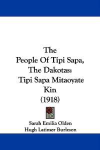 The People of Tipi Sapa, the Dakotas