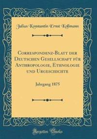 Correspondenz-Blatt der Deutschen Gesellschaft für Anthropologie, Ethnologie und Urgeschichte