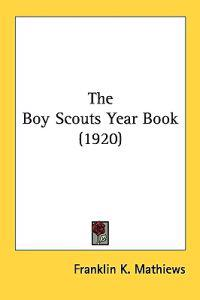 The Boy Scouts Year Book