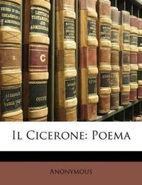 Il Cicerone: Poema