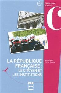 La république française. Le citoyen et les institutions
