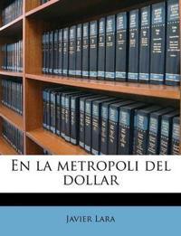 En la metropoli del dollar