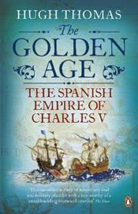 Golden age - the spanish empire of charles v