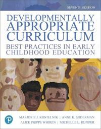 Developmentally Appropriate Curriculum: Best Practices in Early Childhood Education, with Enhanced Pearson Etext -- Access Card Package