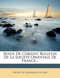 Revue De L'orient: Bulletin De La Société Orientale De France...