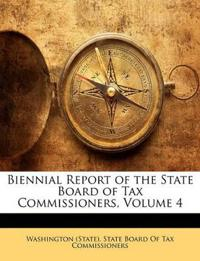Biennial Report of the State Board of Tax Commissioners, Volume 4