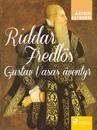 Riddar Fredlös : Gustav Vasas äventyr