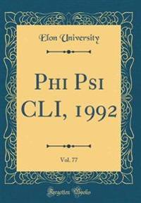 Phi Psi CLI, 1992, Vol. 77 (Classic Reprint)