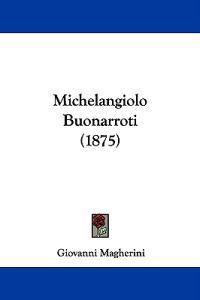Michelangiolo Buonarroti