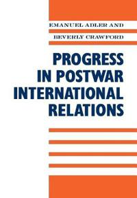 Progress in Postwar International Relations