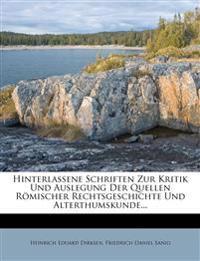 Hinterlassene Schriften Zur Kritik Und Auslegung Der Quellen Romischer Rechtsgeschichte Und Alterthumskunde...