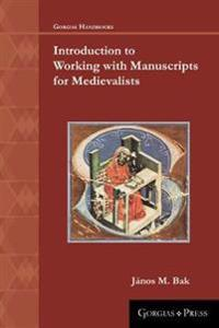 Introduction to Working with Manuscripts for Medievalists