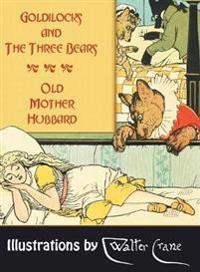 Goldilocks and the Three Bears. Old Mother Hubbard