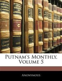 Putnam's Monthly, Volume 5