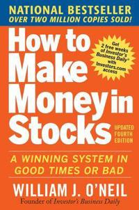 How to make money in stocks:  a winning system in good times and bad, fourt