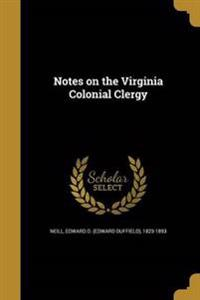 NOTES ON THE VIRGINIA COLONIAL