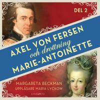Axel von Fersen och drottning Marie-Antoinette - Del 2