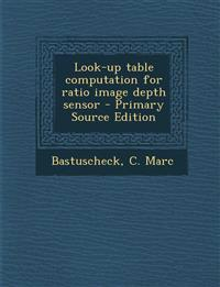 Look-up table computation for ratio image depth sensor