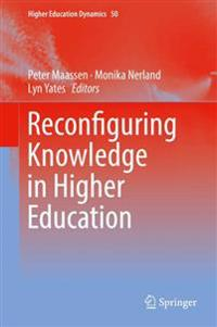 Reconfiguring Knowledge in Higher Education