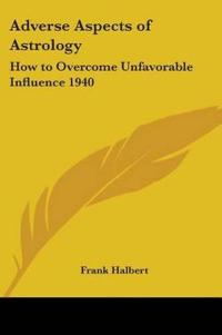 Adverse Aspects of Astrology