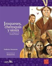 Iroqueses, Cheroquis y Sioux