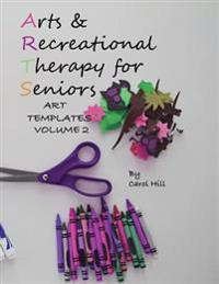 Arts and Recreational Therapy Vol 2: 77 Templates to Print
