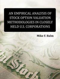 An Empirical Analysis of Stock Option Valuation Methodologies in Closely Held US Corporations