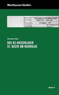 Das Kz-Au Enlager St. Aegyd Am Neuwalde