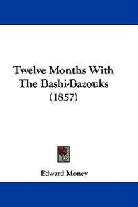 Twelve Months With The Bashi-Bazouks (1857)