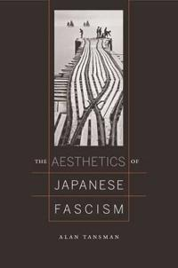 The Aesthetics of Japanese Fascism