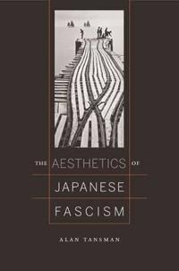 The Aesthetics of Japanese Fascism