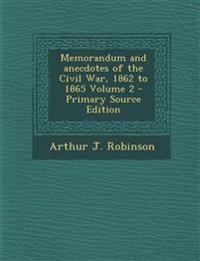 Memorandum and Anecdotes of the Civil War, 1862 to 1865 Volume 2 - Primary Source Edition