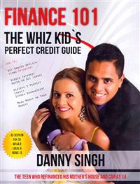 Finance 101: The Whiz Kid's Perfect Credit Guide (Avoid Payday Loans): The Teen Who Refinanced His Mother's House and Car at 14