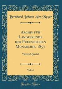 Archiv für Landeskunde der Preußischen Monarchie, 1857, Vol. 4