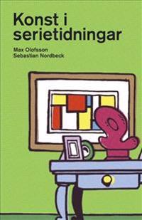 Konst i serietidningar - Max Olofsson, Sebastian Nordbeck pdf epub