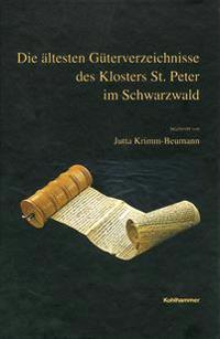 Die Altesten Guterverzeichnisse Des Klosters Sankt Peter Im Schwarzwald: Der Rotulus Sanpetrinus Und Fragmente Eines Liber Monasterii Sancti Petri