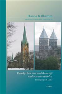 Domkyrkan som andaktsmiljö under senmedeltiden : Linköping och Lund