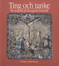 Ting och tanke : Ikonografi och på liturgiska föremål