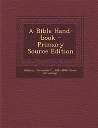 A Bible Hand-book
