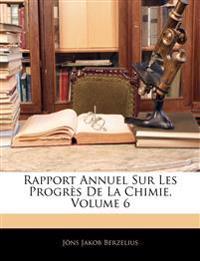 Rapport Annuel Sur Les Progr?'s de La Chimie, Volume 6