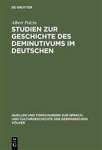 Studien Zur Geschichte Des Deminutivums Im Deutschen