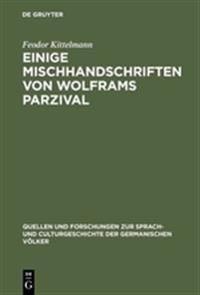 Einige Mischhandschriften Von Wolframs Parzival