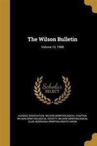 WILSON BULLETIN V12 1900