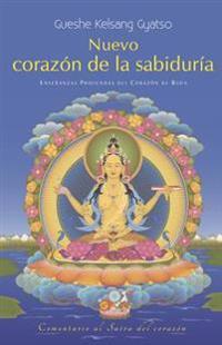 Nuevo Corazan de la Sabiduraa: Enseaanzas Profundas del Corazan de Buda
