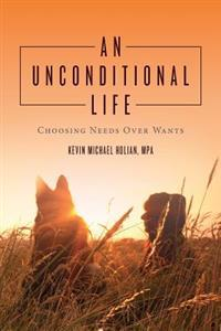 An Unconditional Life: Choosing Needs Over Wants