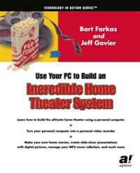 Using Your PC to Create an Incredible Home Theater System