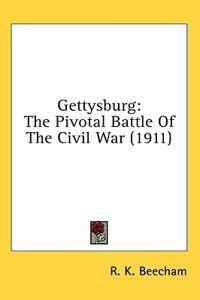 Gettysburg The Pivotal Battle Of The Civil War