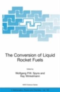 The Conversion of Liquid Rocket Fuels Risk Assessment, Technology and Treatment Options for the Conversion of Abandoned Liquid Ballistic Missile Prope