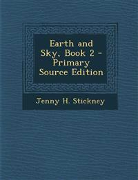 Earth and Sky, Book 2 - Primary Source Edition