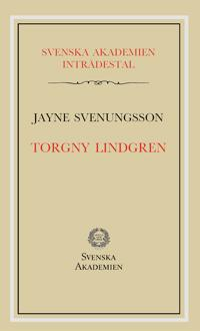Torgny Lindgren : inträdestal i Svenska akademien